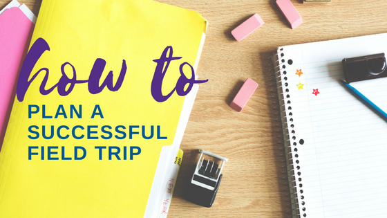 A successful field trip takes detailed planning. Follow these steps for a smooth day away that's memorable for all the right reasons.