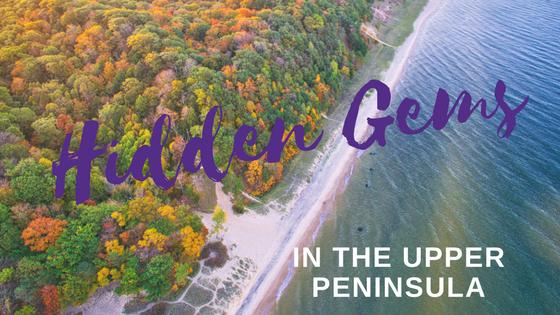 Five Hidden Gems to Tour in the Upper Peninsula