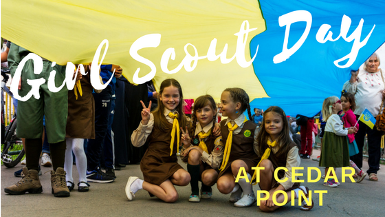 Don't Miss Girl Scout Day at Cedar Point