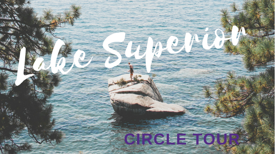 Lake Superior Circle Tour – The Tour of a Lifetime