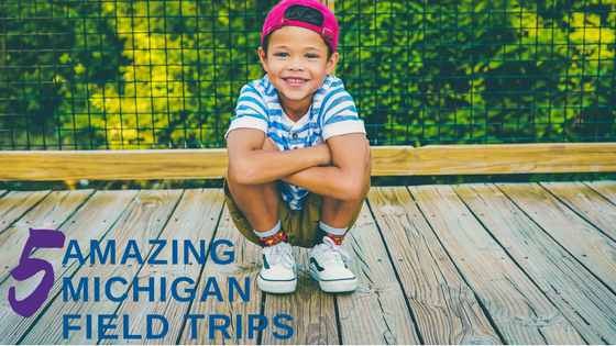 Five Amazing Michigan Field Trip Ideas