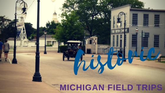 Six Historic Michigan Field Trips