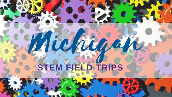 Unforgettable Michigan STEM Field Trips